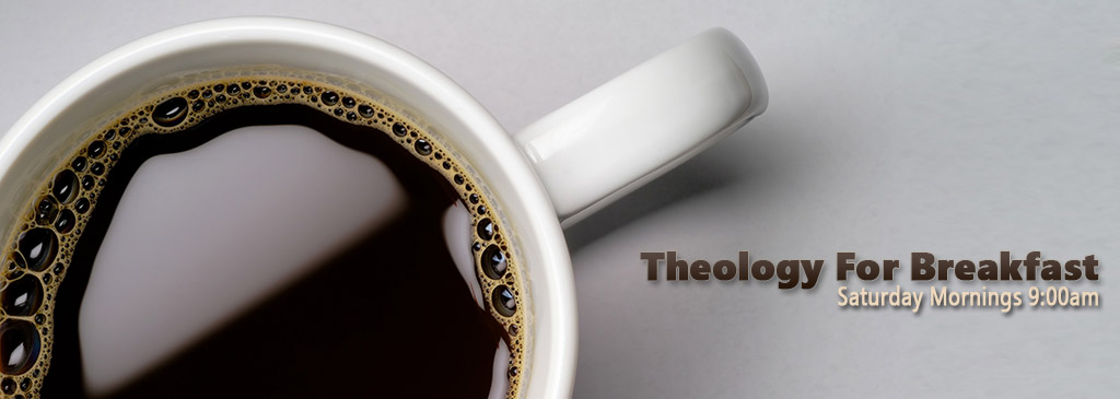 Theology For Breakfast